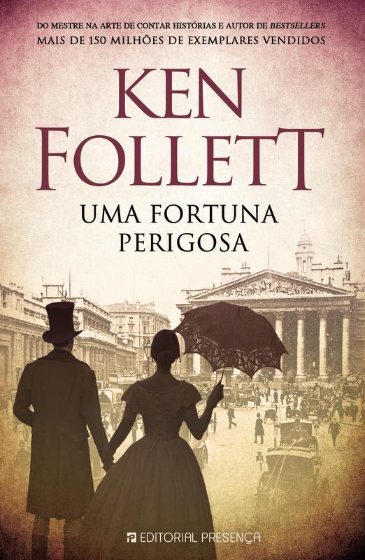 Uma Fortuna Perigosa De Ken Follett