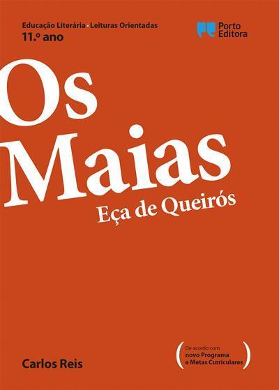 Leituras Orientadas - Os Maias, Eça de Queirós - 11.º Ano de Carlos Reis
