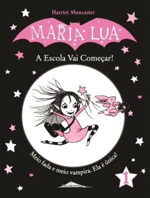Maria Lua 1: A Escola Vai Começar!