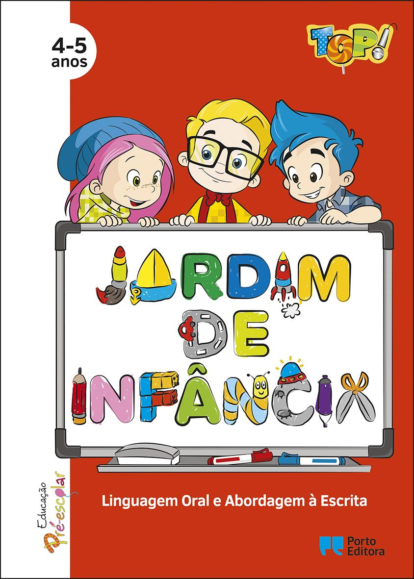 Top! No Jardim de Infância - Linguagem Oral e Abordagem à Escrita 4-5 Anos