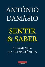 Sentir & Saber De António Damásio