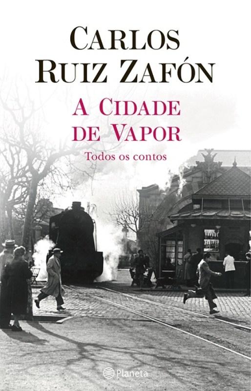 A Cidade de Vapor de Carlos Ruiz Zafón