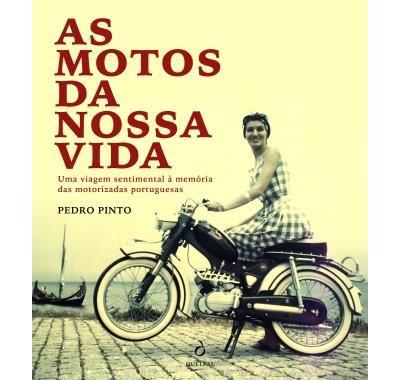As Motos da Nossa Vida de Pedro Pinto