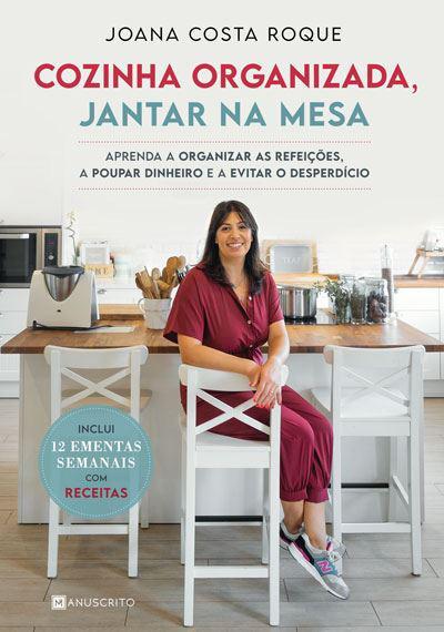 Cozinha Organizada, Jantar na Mesa de Joana Costa Roque