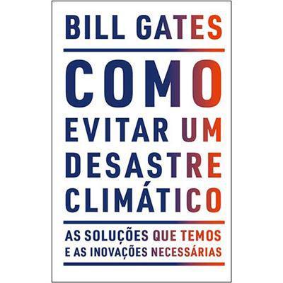 Como Evitar Um Desastre Climático de Bill Gates