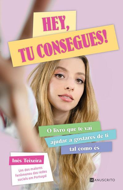Hey Tu Consegues De Inês Teixeira