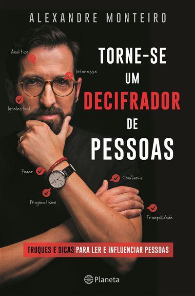 Torne-se um Decifrador de Pessoas de Alexandre Monteiro