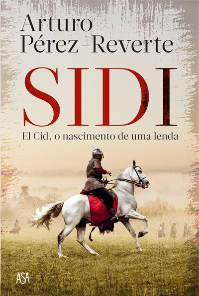 Sidi de Arturo Pérez-Reverte  El Cid , o Nascimento de uma Lenda